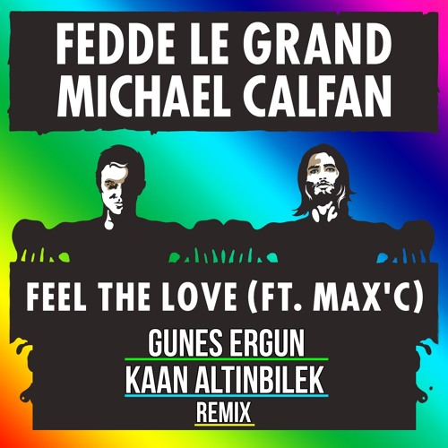 Fedde Le Grand & Michael Calfan Feat. Max C - Feel The Love (Gunes Ergun & Kaan Altinbilek)