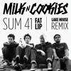 Sum 41 - Fat Lip (Milk N Cookies Lake House Remix)
