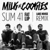Sum 41 - Fat Lip (Milk N Cookies Lake House Remix)