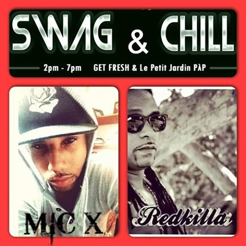 Mic X Ft RedKilla - Swag And Chill (Prod.@MarleYungspliff)