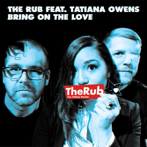 The Rub ft. Tatiana Owens - Bring On The Love (Disco Mix)