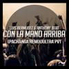 E.E ft C - Con La Mano Arriba - Luis Bermudez & Anthony Beat (Pachanga Remix)ULTRA PVT.!!