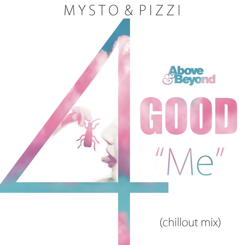 Above & Beyond - Good For Me (Mysto & Pizzi Remix)