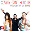 CLARITY CANT HOLD US  - Macklemore & Ryan Lewis  Feat Foxes (Ayee Mashups)