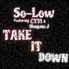 So-Low Feat CT31 And Shaquan J - Take It Down (Official)
