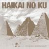 04 Haikai No Ku - Void In Aimless Flight