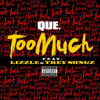 Too Much Ft. Lizzle & Trey Songz (L8R Remix)