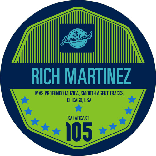 House Saladcast 105 - Rich Martinez