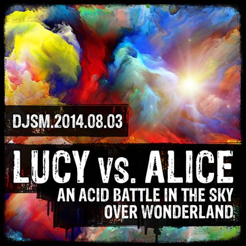 Lucy vs. Alice - an Acid Battle in the Sky Over Wonderland