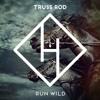 TRUSS ROD - Run Wild (DeepRock Extended Mix)