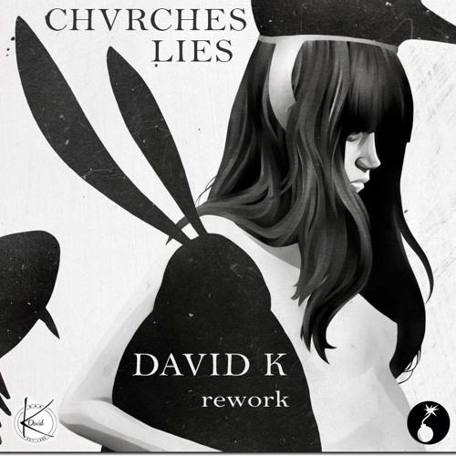 CHVRCHES - Lies (David K. Rework)