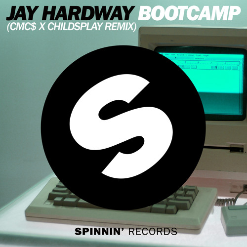 Jay Hardway - Bootcamp (CMC$ & ChildsPlay Remix)