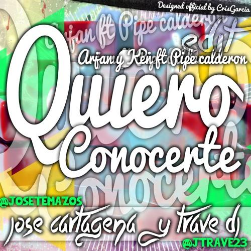 Arjan & Kem Ft. Pipe Calderón - Quiero Conocerte (Edit Trave DJ & Jose Cartagena)