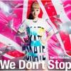 We Don't Stop (CREAMY CLUB MIX) - 西野カナ
