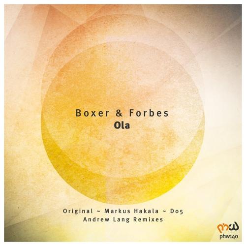 Boxer & Forbes - Ola (D05 Remix)