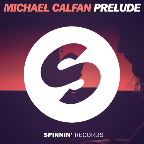Michael Calfan - Prelude (OUT NOW)