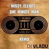 Missy Elliott - One minute man (Dj Vladu Remix)