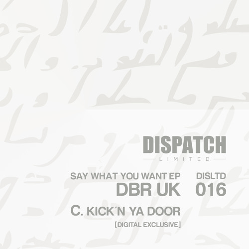 DBR UK - Kick'n Ya Door [digital Bonus] - Dispatch LTD 016 C (CLIP) - OUT NOW