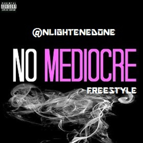 No Mediocre Freestyle