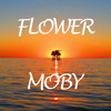 Flower - Moby