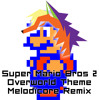 Super Mario Bros 2 Overworld Theme (Melodïcore Remix) [FREE DOWNLOAD]