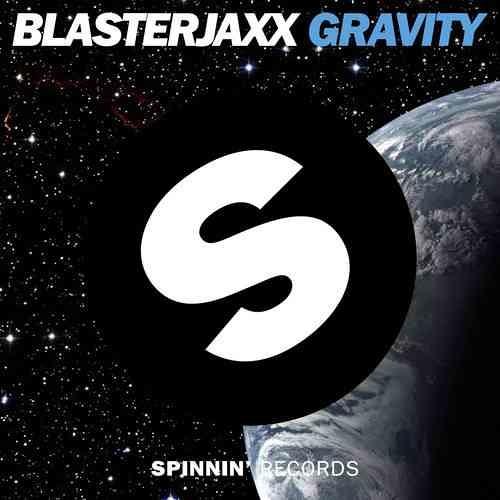 Blasterjaxx - Gravity (Original Mix) [OUT NOW]