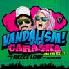 Vandalism - Caraska ft. King Ru (Reece Low Remix)