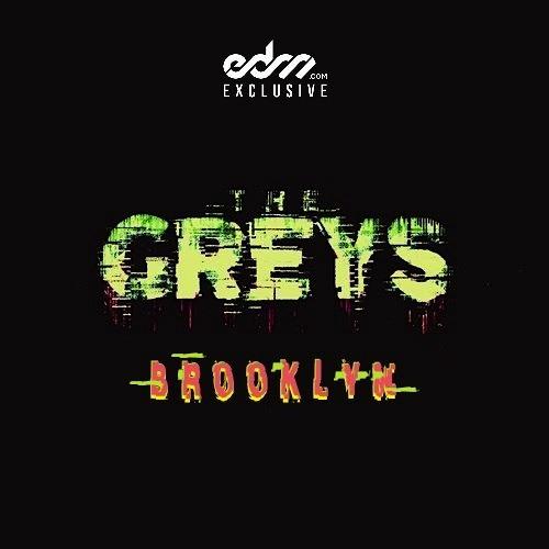 The Greys - Brooklyn [EDM.com Exclusive]