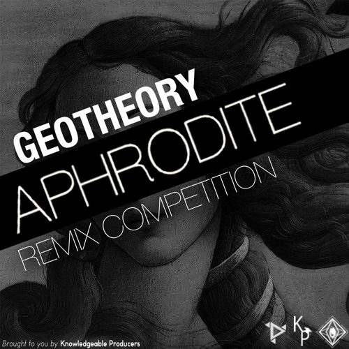 GEOTHEORY - Aphrodite Remix Competition
