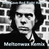 Nick Cave - Red Right Hand (Meltonwax Remix) [FREE DOWNLOAD]