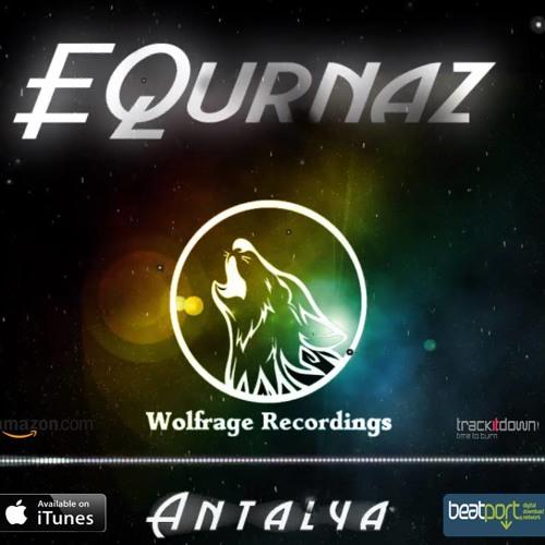 EQurnaz - Antalya ( Original Mix )  OUT NOW !!!