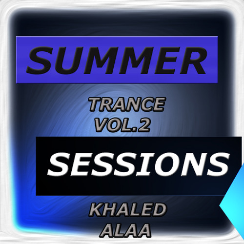 Summer Sessions #2 - Khaled Alaa (Progressive/Uplifting Trance) **FREE DOWNLOAD**