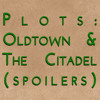 Plots: Oldtown and the Citadel (spoilers)