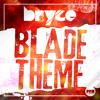 Bryce - Blade Theme (Original Mix Edit)