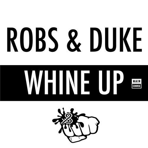 Robs & Duke - Whine Up (SNACKS.060)