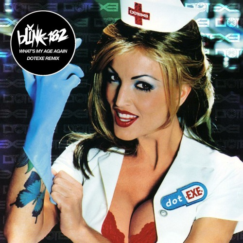 Blink 182 - What's My Age Again (DotEXE Remix)