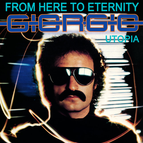 Giorgio Moroder - From Here To Eternity (Single Version)