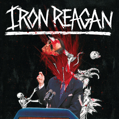 Iron Reagan - The Tyranny of Will (2014)