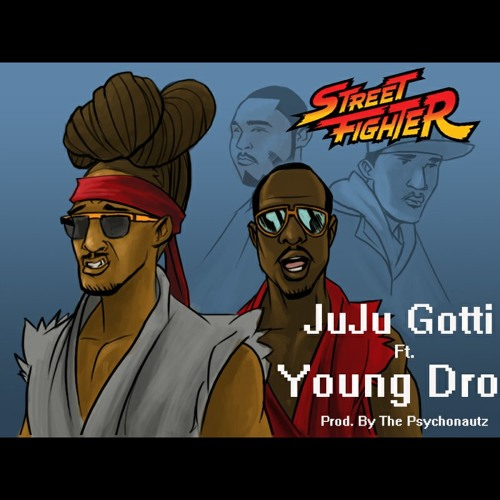 JuJu Gotti Ft Young Dro - Street Fighter