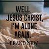 Jesus Christ Brand New - Layered