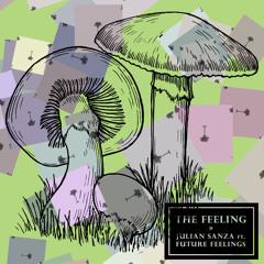 Julian Sanza Ft. Future Feelings - The Feeling (Tronik Youth Remix)