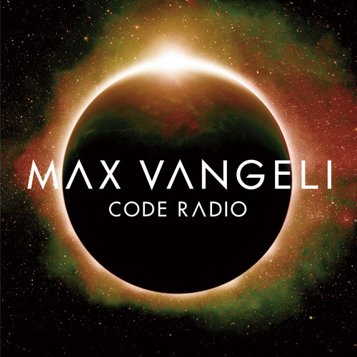 Max Vangeli Presents - CODE RADIO - Episode 054