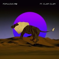 Populous - Vu (Ft. Clap! Clap!)