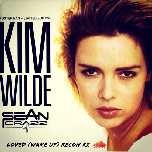 Kim Wilde - Loved (Wake Up) SEAN CRAZZ Reconstruction Club Mix