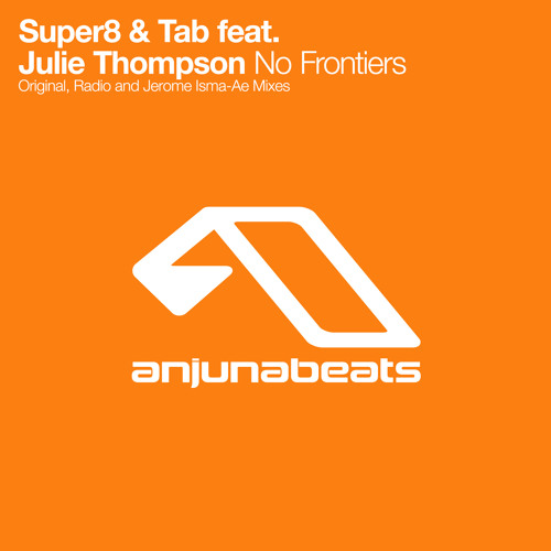 Super8 & Tab feat. Julie Thompson - No Frontiers (Original Mix) [Out Now]