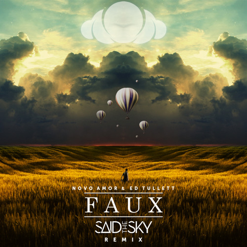 Novo Amor & Ed Tullett - Faux (Said the Sky Remix)