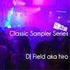 Classic Sampler Series - R&B - DJ Field aka hiro
