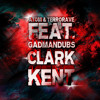 AtoM & Terrorave - Clark Kent  ft. GadManDubs