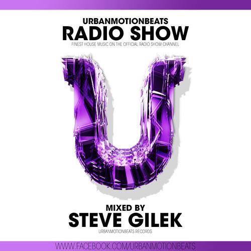 UrbanMotionBeats - Radio Show with Steve Gilek Episode 091 (KW 30)