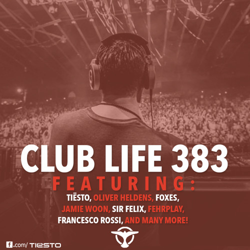 Tiësto's Club Life Podcast 383 - First Hour